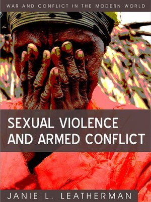 Janie Leatherman Sexual Violence and Armed Conflict