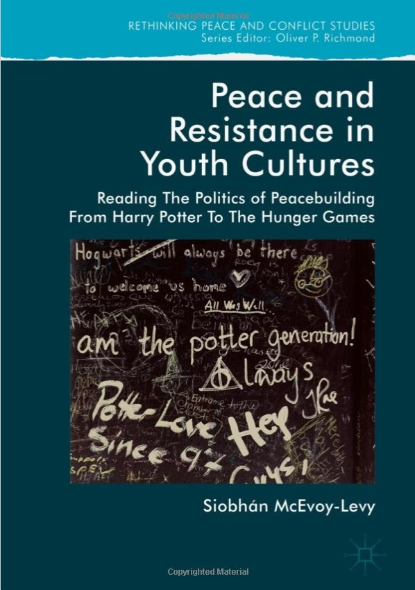 Peace and Resistance in Youth Cultures: Reading the Politics of Peacebuilding from Harry Potter to The Hunger Games