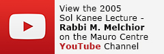 Watch the video of the 2005 Sol Kanee Lecture - Rabbi Michael Melchior