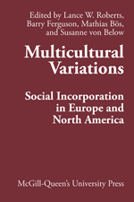 Barry Ferguson, Lance Roberts, Mathias Bos, & Susanne Von Below, editors, Multicultural Variations: Social Incorporation in Europe and North America, McGill Queen's University Press, 2013.