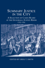 Greg Smith, Summary Justice in the City, A Selection of Cases Heard at the Guildhall Justice Room, 1752-1781, Boydell & Brewer, 2013