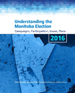 Barry Ferguson, Karine Levasseur, Andrea Rounce, Royce Koop (Eds.) Understanding the Manitoba Election 2016: Campaigns, Participation, Issues, Place, University of Manitoba Press, 2016.
