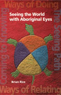 Cover Art for Seeing the World with Aboriginal Eyes by Brian Rice