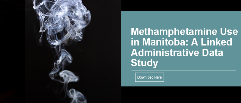 Methamphetamine Use in Manitoba: A Linked Administrative Data Study - Landing Page