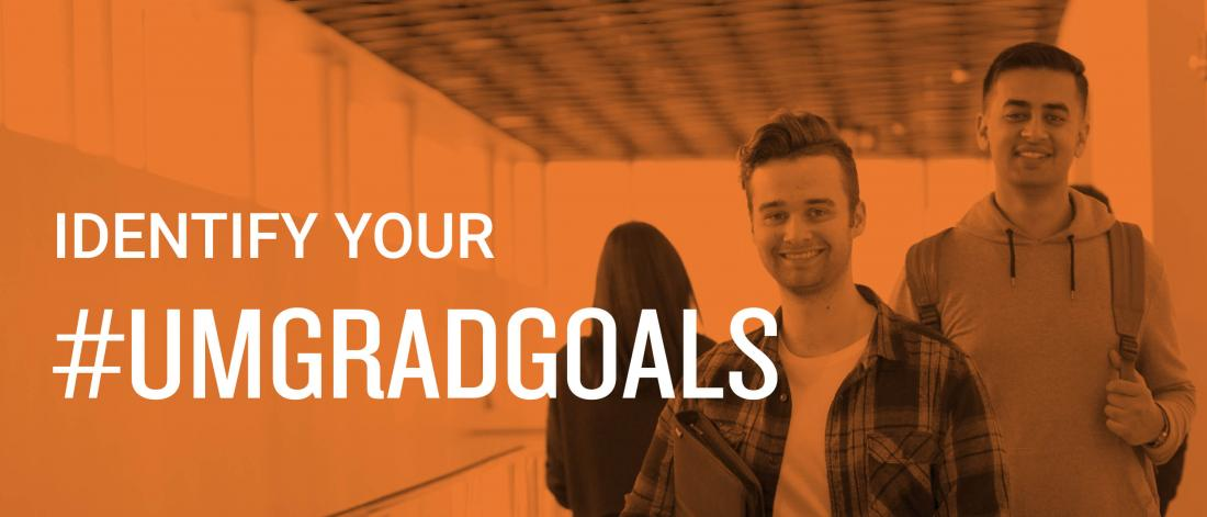 Two students walking down a hallway, with the words identify your grad goals over the image.