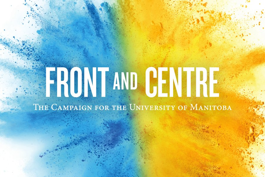 Front and Centre - the campaign for the University of Manitoba