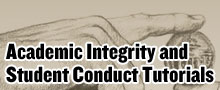 Academic Integrity and Student Conduct Tutorials