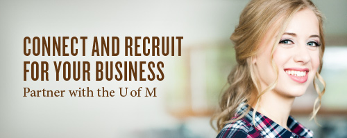 CONNECT AND RECRUIT FOR YOUR BUSINESS - Partner with the U of M