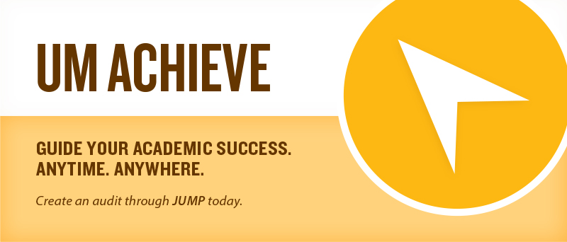 UM Achieve - Create an audit of your degree programs through JUMP