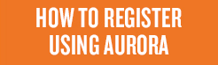 How to Register Using Aurora
